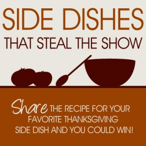 SideDishes Blog v1 300x300 Recipe Contest: Side Dishes That Steal The Show!