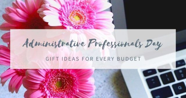 Administrative Professionals Day Gift Ideas