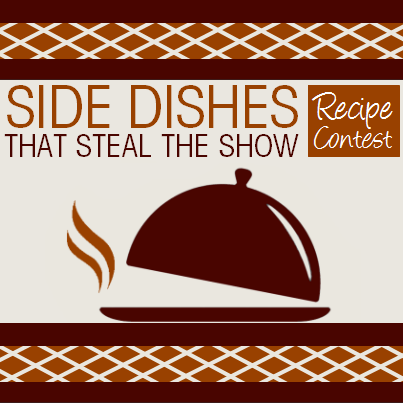 sidedishescontestfbpromo403 2013 Thanksgiving Recipe Contest: Side Dishes that Steal the Show!