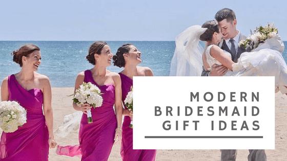 Modern Bridesmaid Gift Ideas
