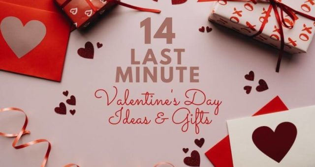 Last Minute Valentine's Day Ideas & GIfts